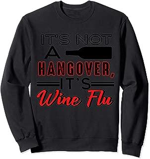 It's Not A Hangover It's Wine Flu Sweatshirt