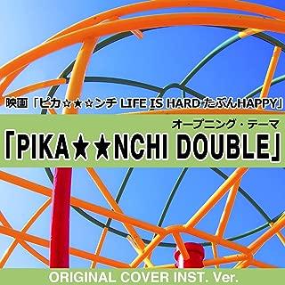 PIKA★★NCHI DOUBLE 映画「ピカ☆★☆ンチ LIFE IS HARD たぶんHAPPY」オープニング・テーマ ORIGINAL COVER INST.Ver