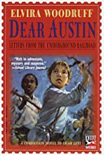 Dear Austin: Letters from the Underground Railroad: Letters from the Underground Railroad (Dear Levi Series)