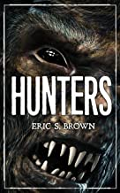 Hunters: A Bigfoot Thriller