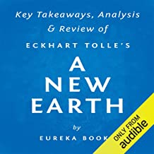 A New Earth: Awakening to Your Life's Purpose, by Eckhart Tolle | Key Takeaways, Analysis & Review