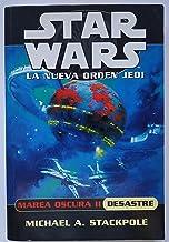 Marea oscura II. Desastre (Star Wars La Nueva Orden Jedi / Star Wars. The New Jedi Order) (Spanish Edition)