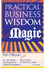 Practical Business Wisdom and Magic Kindle Edition
