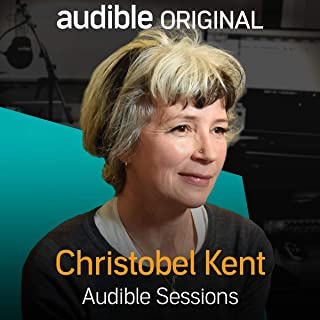 Christobel Kent: Audible Sessions: FREE Exclusive Interview