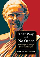 That Way and No Other: Following God through Storm and Drought (Plough Spiritual Guides: Backpack Classics)
