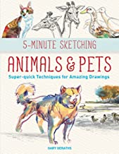 5-Minute Sketching -- Animals and Pets: Super-quick Techniques for Amazing Drawings