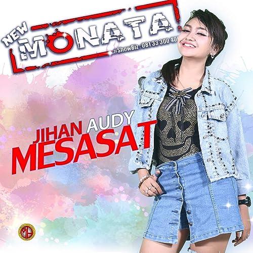 Mesasat New Monata By Jihan Audy On Amazon Music Amazon Com