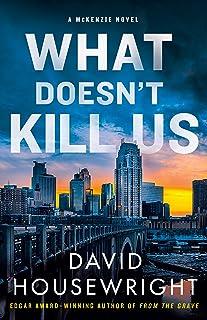 What Doesn't Kill Us: A McKenzie Novel (Twin Cities P.I. Mac McKenzie Novels Book 18)