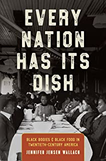 Every Nation Has Its Dish: Black Bodies and Black Food in Twentieth-Century America