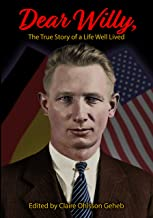 Dear Willy, The True Story of a Life Well Lived