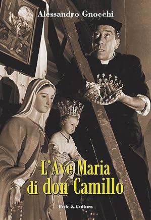 Lave Maria di don Camillo (Collana Letteraria Vol. 4)