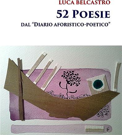 52 Poesie: dal Diario aforistico-poetico