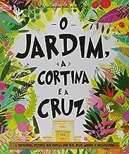 O Jardim, a Cortina e a Cruz