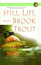 Still Life with Brook Trout (John Gierach's Fly-fishing Library)