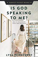 Is God Speaking to Me?: How to Discern His Voice and Direction (Harvest Pocket Books) Kindle Edition