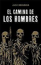 El Camino de los Hombres (Spanish Edition)