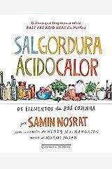 Sal, gordura, ácido, calor: Os elementos da boa cozinha (Portuguese Edition) Kindle Edition