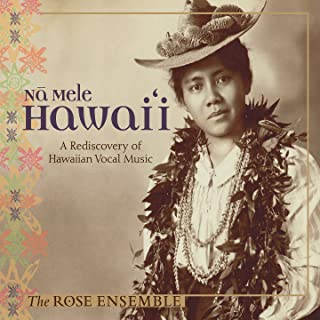 Nā Mele Hawai'i: A Rediscovery of Hawaiian Vocal Music
