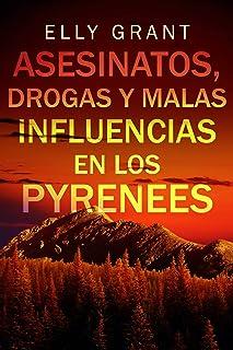 Asesinatos, drogas y malas influencias en los Pyrenees (Spanish Edition)