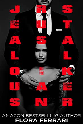 Jealous Russian Stalker (A Man Who Knows What He Wants Book 92)