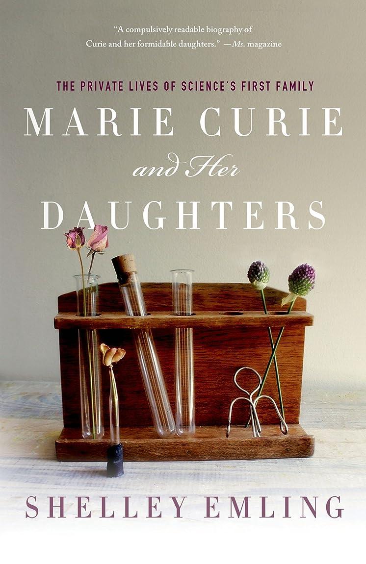切る砂漠しつけMarie Curie and Her Daughters: The Private Lives of Science's First Family (MacSci) (English Edition)
