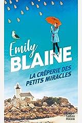 La crêperie des petits miracles : Évadez-vous en Bretagne et découvrez la recette du bonheur avec la nouveauté d'Emily Blaine (&H) Format Kindle