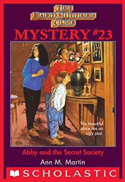The Baby-Sitters Club Mystery #23: Abby and the Secret Society (The Baby-Sitters Club Mysteries)