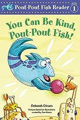 You Can Be Kind, Pout-Pout Fish! (A Pout-Pout Fish Reader Book 3) Kindle Edition