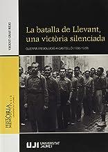 La Batalla de Llevant, Una Victòria Silenciada: Guerra i revolució a Castelló (1936-1939): 10 (Història i memòria)