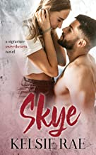 Skye: an enemies-to-lovers, marriage of convenience, and fake relationship stand alone romance (Signature Sweethearts)