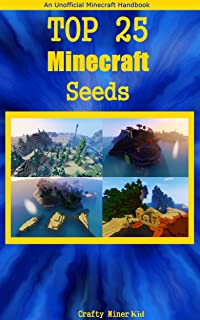 Minecraft Seeds: Top 25 Seeds for Minecraft 1.10 - Unofficial Guide Featuring Seeds You Must Try Out For Yourself ( sorted into 5 categories with a bonus ... ) - GREAT CHRISTMAS GIFT (English Edition)