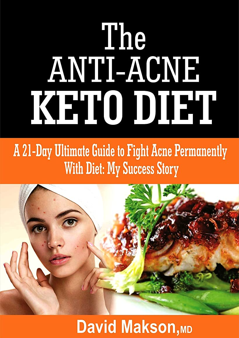 The Anti-Acne Keto Diets: A 21-Ultimate Guide To Fight Acne Permanently With Diet: My Success Story. (English Edition)