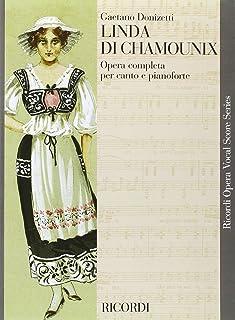 Linda Di Chamounix: Opera Completa Per Canto E Pianoforte