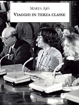 Viaggio in terza classe (Donne ieri oggi & domani)