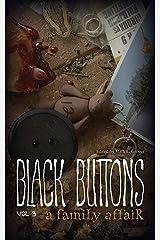 Black Buttons Vol. 3: A Family Affair Kindle Edition