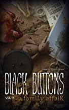 Black Buttons Vol. 3: A Family Affair