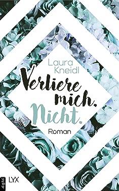 Verliere mich. Nicht. (Berühre mich nicht Reihe 2) (German Edition)
