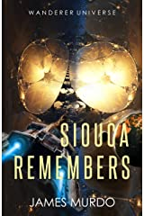 Siouca Remembers (Wanderer Universe) Kindle Edition