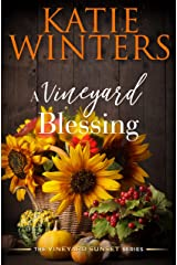 A Vineyard Blessing (The Vineyard Sunset Series Book 10) Kindle Edition