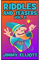 Riddles and Teasers: A Hilarious and Interactive Joke Book for Kids, Over 1000 riddles - Vol 2 Kindle Edition