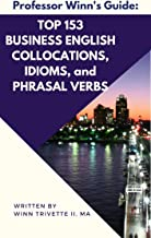 Top 153 English Collocations, Idioms, and Phrasal Verbs