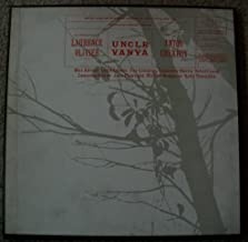 Uncle Vanya by Anton Chekhov / The Chichester Festival Theatre - Laurence Olivier, Max Arian, Lewis Casson, Fay Compton, Rosemary Harris, Robert Lang, Joan Plowright, Michael Redgrave, Sybil Thorndike (Cast Recording / Audio Book)
