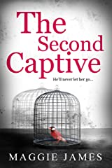 The Second Captive: A chilling novel of psychological suspense Kindle Edition