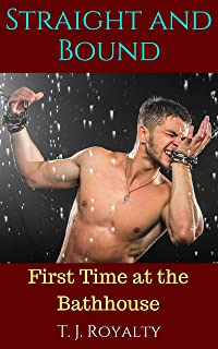 Straight and Bound: First Time at the Bathhouse (Bathhouse Bad Boys Book 4)