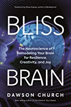 Bliss Brain: The Neuroscience of Remodeling Your Brain for Resilience, Creativity, and Joy PDF