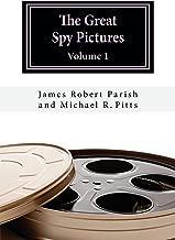 The Great Spy Pictures: Volume 1 (Encore Film Book Classics 43)