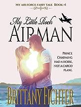 My Little Rock Airman (My Air Force Fairy Tale Book 1)