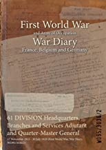 61 DIVISION Headquarters, Branches and Services Adjutant and Quarter-Master General : 17 November 1915 - 30 July 1919 (First World War, War Diary, WO95/3036/2)