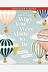 The World Needs Who You Were Made to Be Educator's Guide Kindle Edition