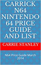 Carrick N64 Nintendo 64 Price Guide And List: N64 Price Guide March 2014